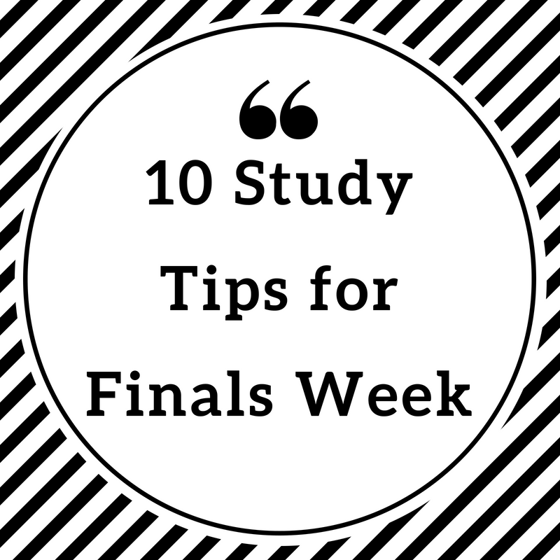 10+Study+Tips+for+Finals+Week